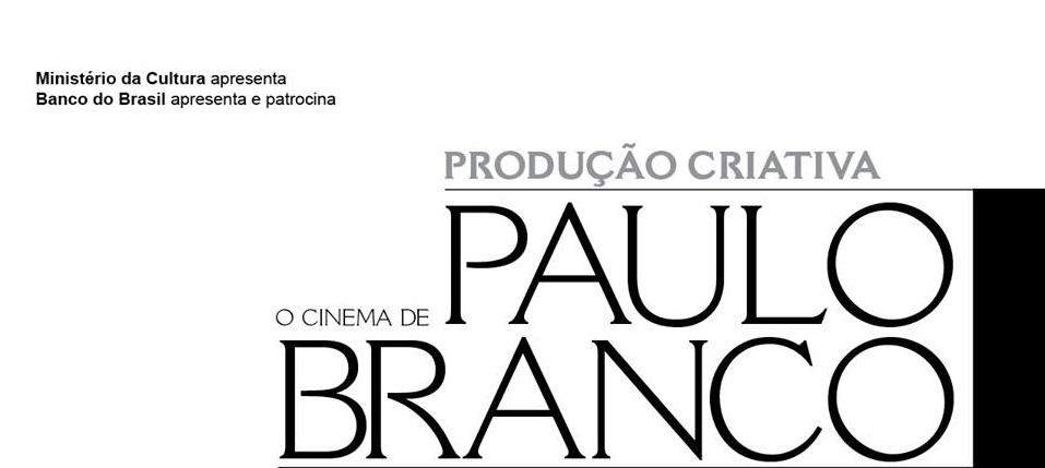 O Cinema de Paulo Branco